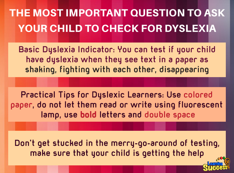 Dyslexia Is Very Treatable So Why Arent >> Does Your Child Have Dyslexia Find Out With This Simple Question