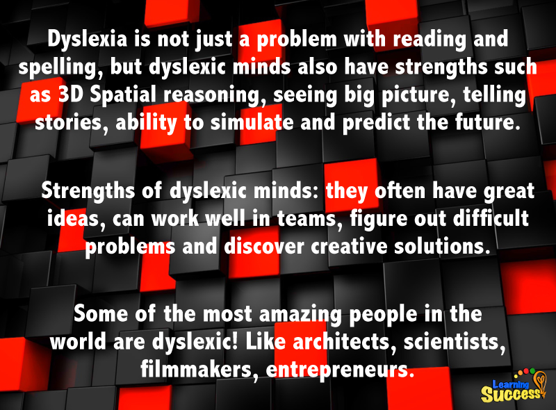 Strengths Of Dyslexic Mind >> These Skills Make Dyslexics The World S Greatest Minds