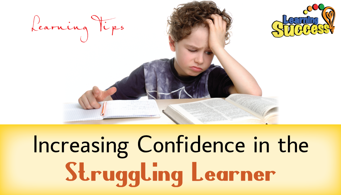 Learning Tips - Increasing Confidence in the Struggling Learner
